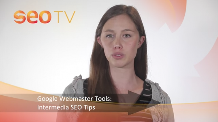 Google Webmaster Tools: Intermediate SEO Tips